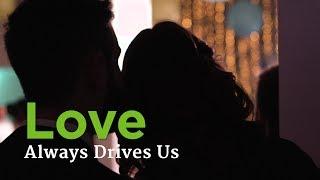 Love Always Drives Us
