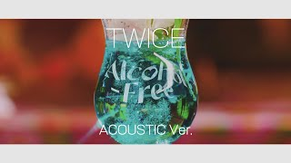 TWICE 트와이스 - Alcohol-Free (Acoustic Ver.) cover by CHERING