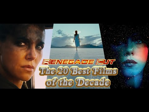The 20 Best Films of the Decade So Far  Renegade Cut