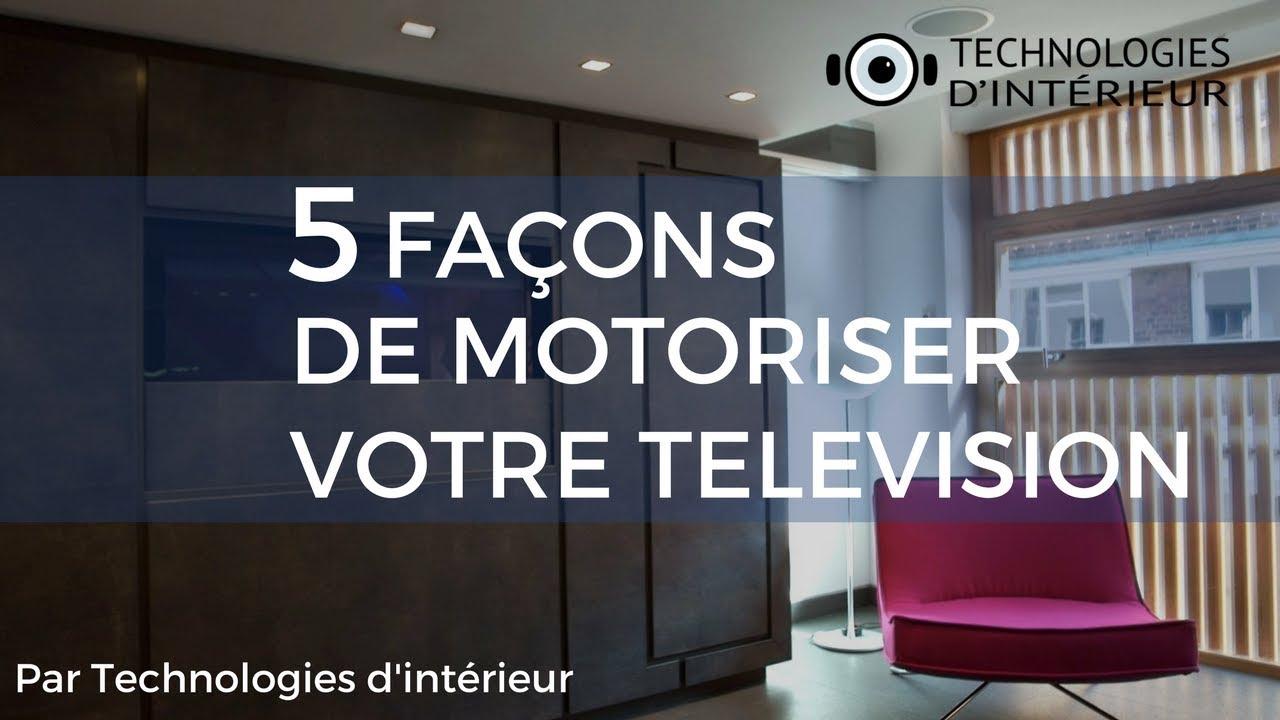 5 facons de motoriser votre television