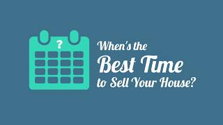 Whens the Best Time to Sell Your House?