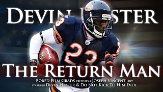 Devin Hester - The Return Man