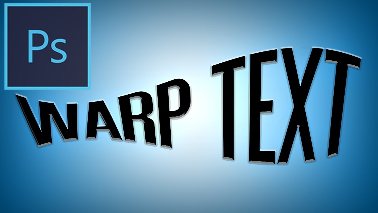 Photoshop CC Tutorial: How to use the Warp Text Tool