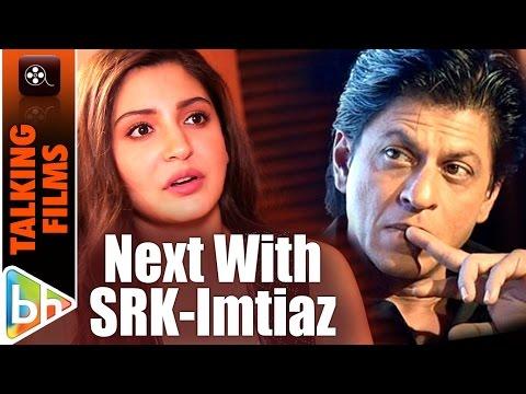 Anushka Sharma On Her Next With Shah Rukh Khan | Imtiaz Ali
