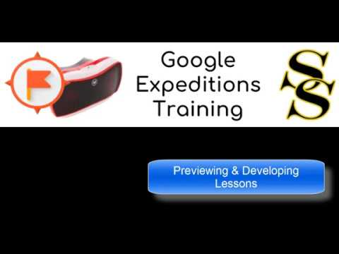 Google Expeditions: Previewing & Developing Lessons