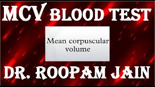 MCV / MCV Test/Mean Cell Volume/Mean Corpuscular Volume/Blood Indices in ENGLISH by Dr. Roopam Jain