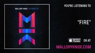 "Mallory Knox ""Fire"" [AUDIO]"
