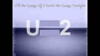 Go Crazy If I Don`t Go Crazy Tonight - U2  (Remix)