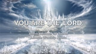 Watch Michael W Smith You Are The Lord video