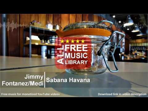 All Free Music Library | Sabana Havana - Jimmy Fontanez/Media Right Productions