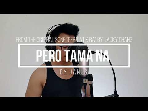 PERO TAMA NA by Janus
