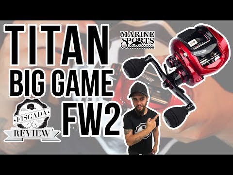 FISGADA REVIEW #17 - CARRETILHA TITAN BIG GAME FW2 - MARINE SPORTS