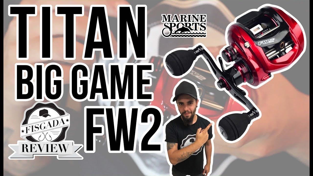 REVIEW #17 - CARRETILHA TITAN BIG GAME FW2 - MARINE SPORTS
