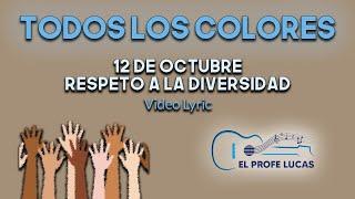 Todos los colores (12 de octubre - Respeto a la diversidad)