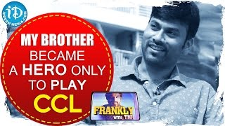 My Brother Ashwin Became A Hero Only to Play CCL - Omkar     Frankly With TNR    Talking Movies