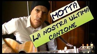 La nostra ultima canzone accordi - Motta - Tutorial chitarra