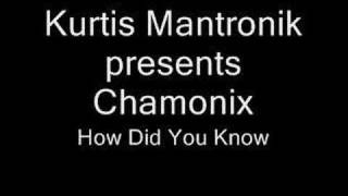 Kurtis Mantronik presents Chamonix - How Did You Know