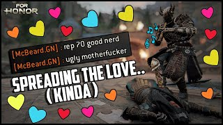 For Honor: Spreading The Love.. (Kinda)