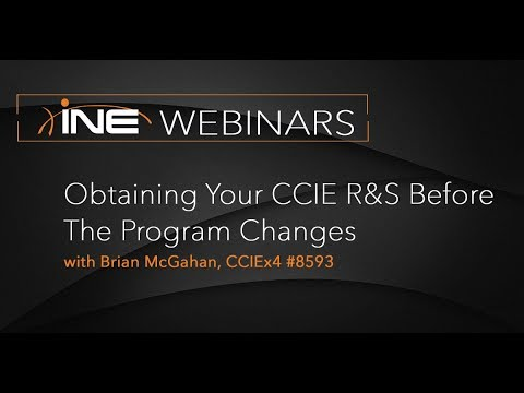 INE Live Webinar: Obtaining Your CCIE R&S Before The Program Changes