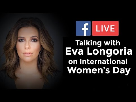 Celebrating Women's Day with women's rights activist Eva Longoria Baston