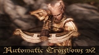 Skyrim Mod of the Day - Episode 96: Automatic Crossbows V2