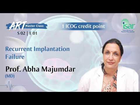 Recurrent Implantation Failure  - Prof.  Abha Majumdar