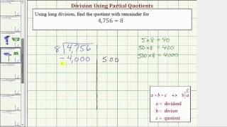 Ex: Division Using Partial Quotient - Four Digit Divided by One Digit (With Remainder)