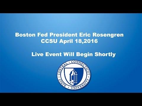 Boston Fed President Eric Rosengren- CCSU