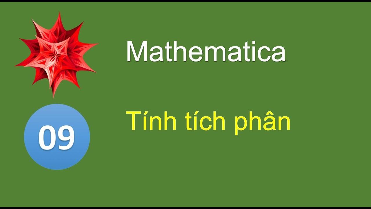 M09 - Tính tích phân bằng Mathematica