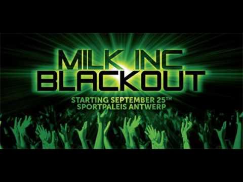 Milk Inc. - Blackout!