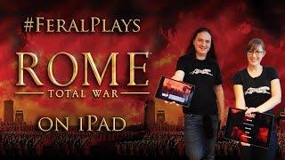 Feral plays ROME: Total War on iPad!