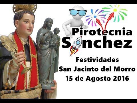 "Pirotecnia Sanchez ""Festividades San Jacinto del Morro"" 15 de Agosto"