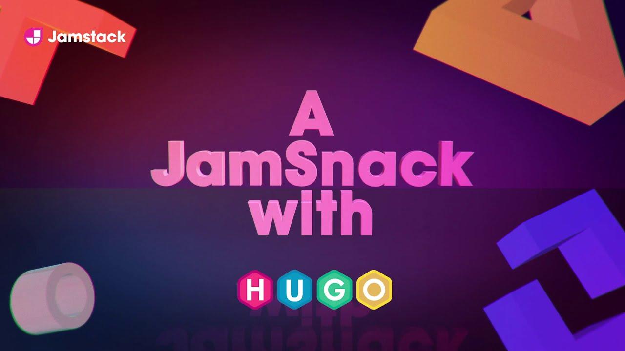JamSnack - What's New in Hugo