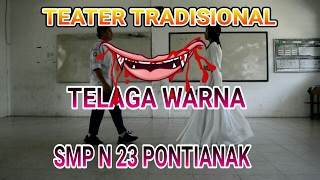 TEATER TRADISIONAL (SMP N 23 PONTIANAK)