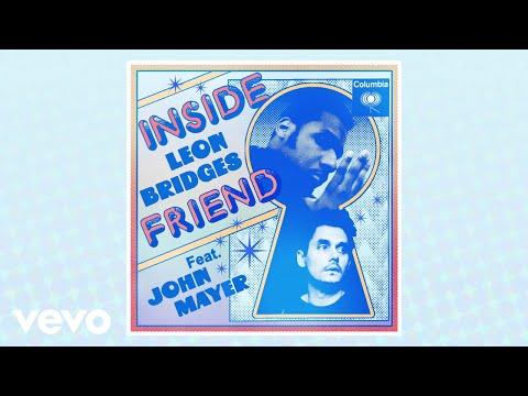 Leon Bridges – Inside Friend (Lyrics) ft. John Mayer