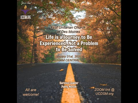 UCDSM Service Jan 31 2021 Life is a Journey to be Experienced Not a Problem to be Solved