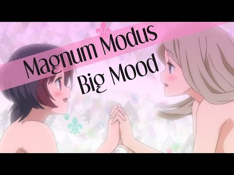 Magnum Modus: Big Mood (Yurikuma AMV) Collab With Shin AMV