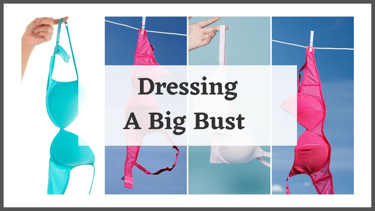 How To Dress A Big Bust