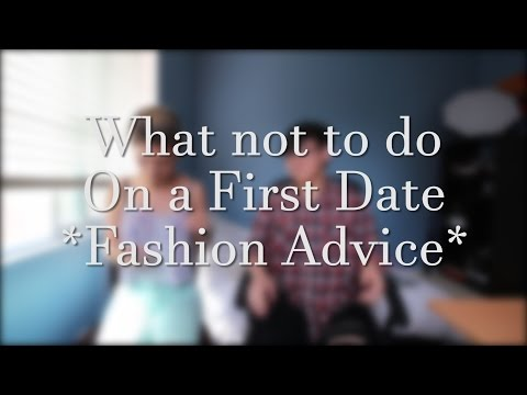 What Not to Wear on a First Date *Fashion Advice*. Http://Bit.Ly/2GPkyb3