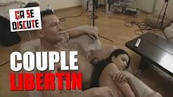 A quoi ressemble le quotidien d'un couple libertin ? - Ça se discute