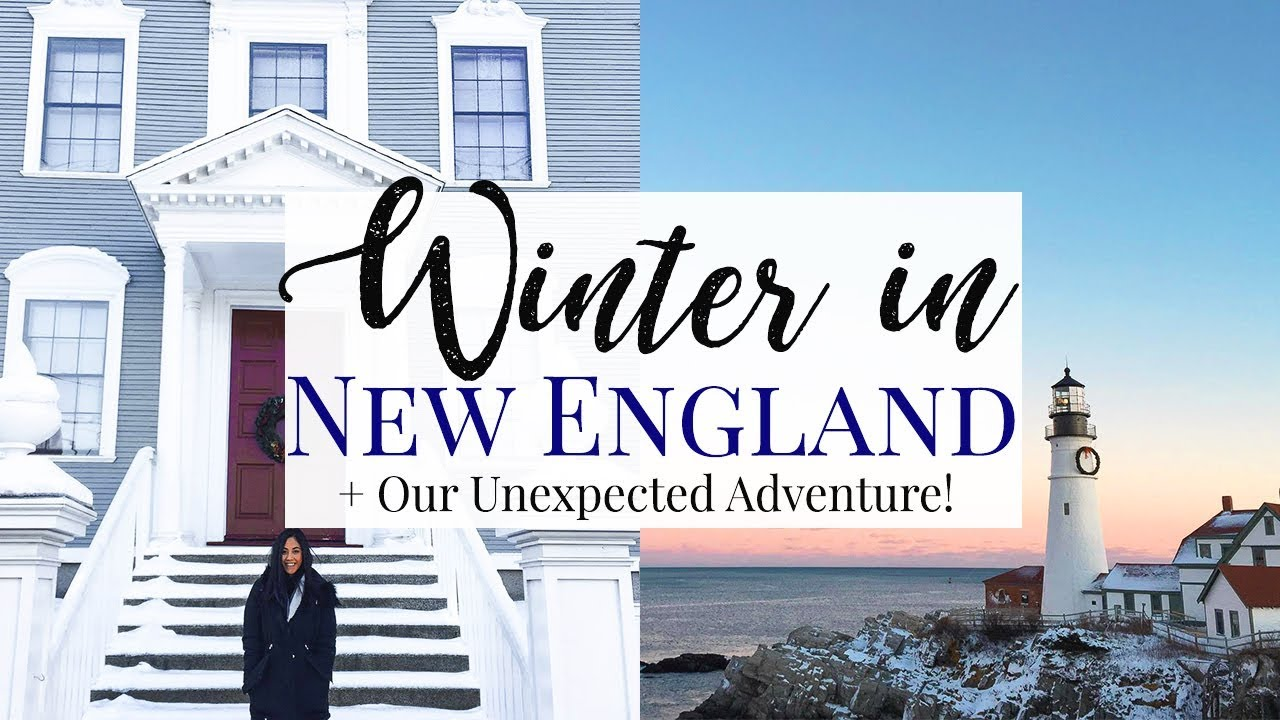 WINTER IN NEW ENGLAND + OUR UNEXPECTED ADVENTURE!