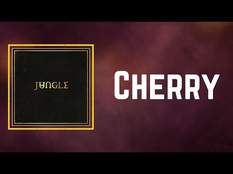 Jungle - Cherry (Lyrics)