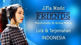 Marshmello & Anne-Marie - FRIENDS (Lirik dan Terjemahan) Cover by J.Fla Music