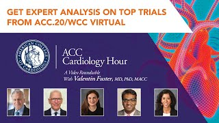 ACC.20/WCC Virtual: Day 1 Cardiology Hour