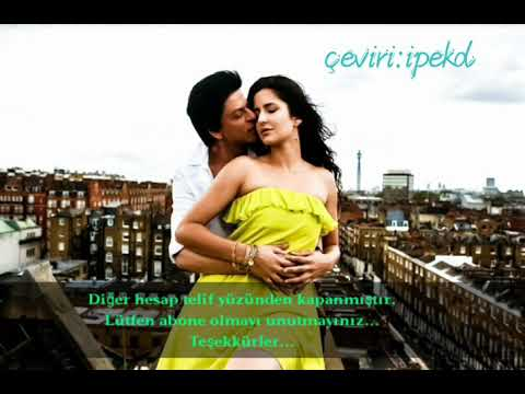 Allah Waariyan Türkçe Altyazılı - Shahrukh Khan Katrina Kaif Klip / Ah Kalbim romantik şarkı Abhigya