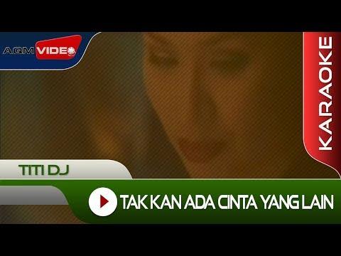 Titi DJ - Tak Ada Cinta Yang Lain | Karaoke