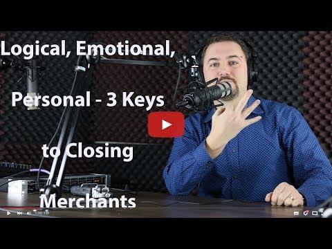Logical, Emotional, Personal   3 Keys to Closing Merchants