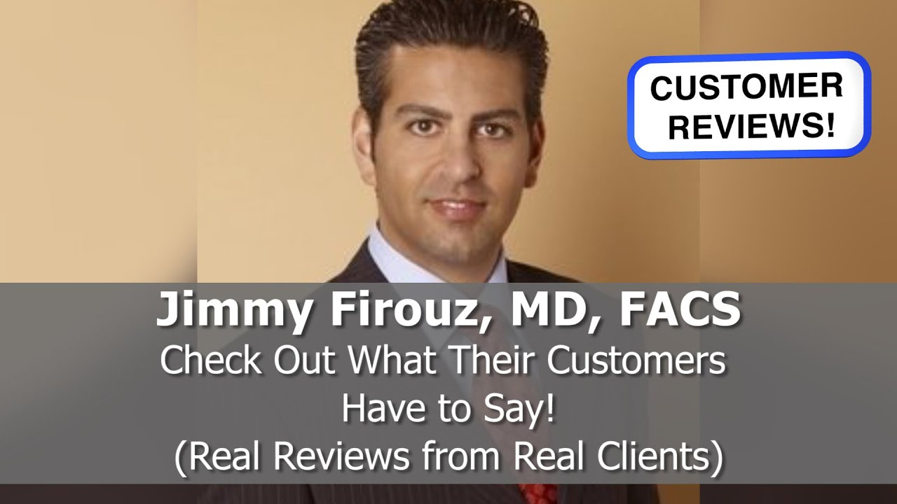 great reviews of jimmy firouz md facs los angeles ca great reviews of jimmy firouz md facs los angeles ca plastic surgeons reviews