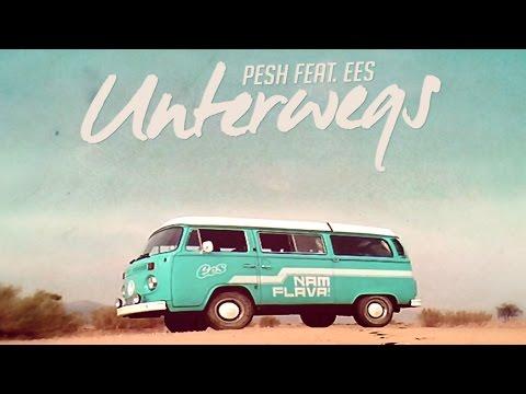 """UNTERWEGS"" - Pesh feat. EES"