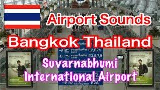 Airport Sounds:Thailand【HQ Audio】Bangkok Suvarnabhumi Airport announce  バンコク スワンナプーム国際空港 ✈️空港アナウンス